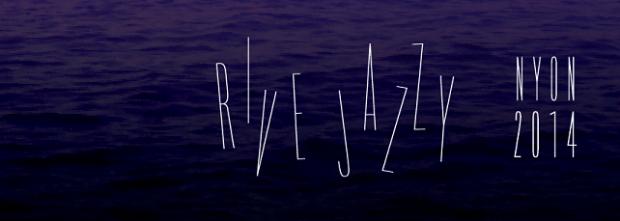 © 2014 Rive Jazzy Festival, Nyon