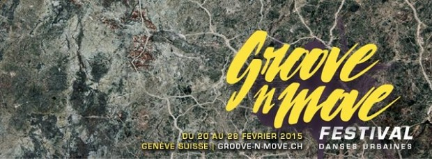 ©2015 GROOVE N'MOVE 2014 / GENEVA INTERNATIONAL STREET DANCE FESTIVAL